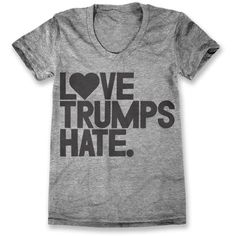 Love Trumps Hate Womens ($28) ❤ liked on Polyvore featuring tops, t-shirts, print t shirts, graphic t shirts, graphic design tees, print top and graphic design t shirts