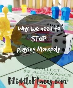 Why we need to stop playing MonopolyWhether or not I can deal appropriately with losing, I still don't like Monopoly. It's long. It's tedious.  And nothing is more miserable then watching your money drain away as luck and a path from which you cannot deviate land you continually in situations you cannot escape without selling all your imaginary possessions and possibly your soul. And so is life...