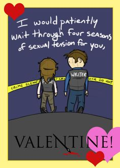 Castle Valentine. Nothing like unresolved sexual tension to get my Shipper Heart a-flutter.