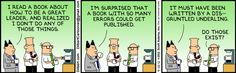 Scott Adams has just been tearing it up lately.  I'm pretty sure I've had a few of these as a manager in the past!