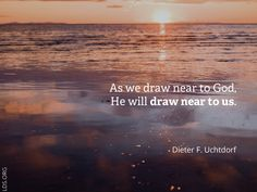 """""""As we draw near to God, He will draw near to us."""" —President Dieter F. Uchtdorf, """"The Hope of God's Light"""" General Conference Quotes, Lds Quotes, Inspirational Quotes, Latter Day Saints, Spiritual Inspiration, Heaven On Earth, Heavenly Father, The Covenant, Good Thoughts"""