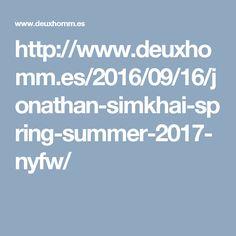http://www.deuxhomm.es/2016/09/16/jonathan-simkhai-spring-summer-2017-nyfw/