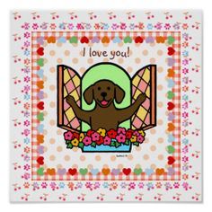 I have a Lab in my Heart (Chocolate Lab) Print.   Cute and girly Chocolate Labrador art!!  http://www.zazzle.com/happylabradors*/