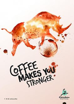 Print ad: Caribou Coffee: Coffee Makes You Stronger