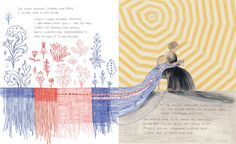"""The River provided flowers and and fruit, a lullaby and a livelihood. Louise's family restored tapestries - art woven from wool - and the wool loved the tannin-rich waters, which cleansed and strenghtened it, and allowed it to soak up color."" — from ""Cloth Lullaby: The Woven Life of Louise Bourgeois,"" written by Amy Novesky and illustrated by Isabelle Arsenault"