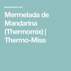 Mermelada de Mandarina (Thermomix) | Thermo-Miss