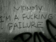 I am sorry for being a failure everyone...ecspecially to my parents