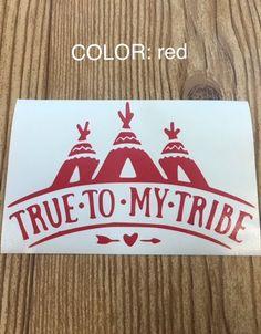 True to my tribe vinyl decal, sticker, car decal, yeti sticker, car accessory, tribal, laptop sticker, window sticker, teepees, arrow, heart by TaylorMadeTreasureUS on Etsy