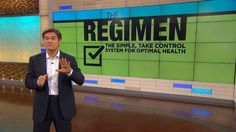 Sneak Peek: Introducing The Regimen! Get Healthy Now: Dr. Oz introduces The Regimen, a daily checklist that shows you what to eat, what to take, and what to do to improve your health now! Plus, meet the expert team behind this research-backed plan.