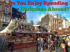 Do You Enjoy Spending Christmas Abroad?