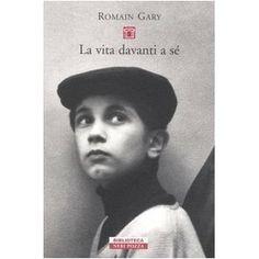 La vita davanti a sé by Romain Gary - Books Search Engine Books To Buy, Books To Read, My Books, Albert Camus, Jules Verne, Victor Hugo, Romain Gary, Alphonse Daudet, Jean Seberg