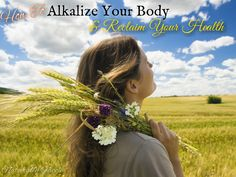 How To Alkalize Your Body & Reclaim Your Health
