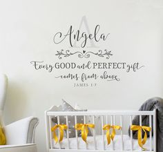 """This Personalized Nursery Wall Decal of """"Every good and perfect gift is from above"""" would look adorable above a crib or changing table!"""