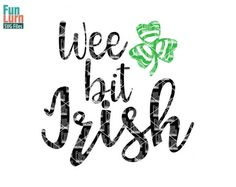 Wee bit Irish Shamrock St Patrick's Day svg St by FunLurnSVG