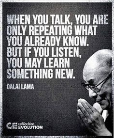 Dalai Lama. I might print this up on a small card, and shove it in the face of those who start ranting and raving
