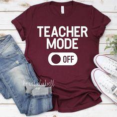 Teacher Mode - Teacher Shirts - Ideas of Teacher Shirts - Teacher Mode LoveLuluBell Teaching Shirts, Teaching Outfits, Teacher T Shirts, Teacher Gifts, Moda Professor, Teacher Humor, Teacher Appreciation, School Shirts, School Shirt Designs