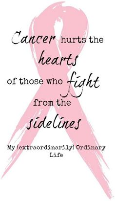 Cancer hurts the hearts of those who fight from the sidelines – www.myextraordin… Cancer hurts the hearts of those who fight from the sidelines – www. Breast Cancer Quotes, Breast Cancer Survivor, Fighting Cancer Quotes, Quotes About Cancer, Brain Cancer Awareness, Cervical Cancer, Cancer Support, Childhood Cancer, Frases