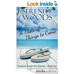 A Taste of Things to Come: Treats Tasters (Book 6.5) - New Zealand Sexy Beach Reads (Treats to Tempt You) - Kindle edition by Serenity Woods. Literature & Fiction Kindle eBooks @ Amazon.com.