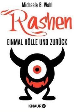 Rashen - Einmal Hölle und zurück: Roman (Neobooks) von Michaela B. Wahl, http://www.amazon.de/dp/B00C3U2QAC/ref=cm_sw_r_pi_dp_n7VCrb1TNPHAH