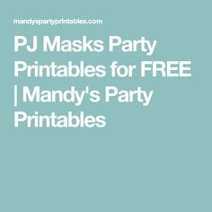 PJ Masks Party Printables for FREE | Mandy's Party Printables