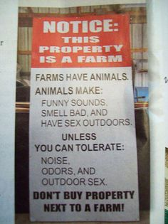 A warning to city people... Hahaha!!! LOL Yes but another warning it should have is if you don't like the smell, please don't come to my farm to walk around and see everything then complain about the smell, noise, sex etc etc!!