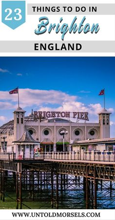 Brighton, England. Things to do in the English seaside town. Brighton Pier, the Laines, coffee, shopping, beach boxes