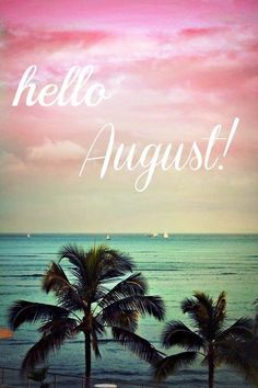 Hello August Images And Pictures Hello August Images And Pictures Free Hello August Images Pictures Hello August Pictures and Images August Quotes Hello, Welcome August Quotes, Hello August Images, August Wallpaper, Calendar Wallpaper, August Month, New Month, Days And Months, Months In A Year