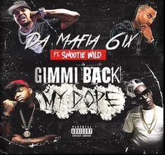 Da Mafia 6ix ft. Snootie Wild – Gimmi Back My Dope (Remix)