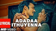 Adadaa Ithuyenna Lyrical Video    Thodari    Dhanush, Keerthy Suresh, D....