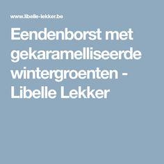 Eendenborst met gekaramelliseerde wintergroenten - Libelle Lekker