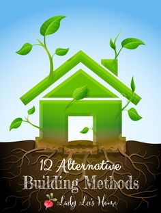 Planning or dreaming of building your own house? We are! So I had to make sure I knew all the optiones out there as far as building goes. Here are 12 Alternative Building Methods for those of us who like to think outside the box. #Lady Lee's Home