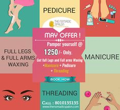 May Offer !! Pamper yourself @ Rs.1250/- Get full legs and full arms waxing + manicure + pedicure + threading Book Call 8010135135. www.thenomadicspalon.com #Manicure #Pedicure #Threading