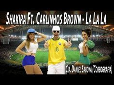 Shakira ft. Carlinhos Brown - Lá Lá Lá Cia. Daniel Saboya (Coreografia) - YouTube