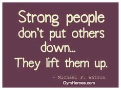 Strong people...