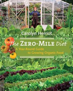The Zero-Mile Diet - Carolyn is super passionate, lives here in Victoria, BC and is on the right track - love this book!