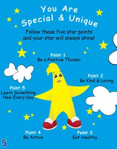You Are Special & Unique — Follow these #FiveStarPoints and your star will always shine!  Star Point 1: Be a Positive Thinker Star Point 2: Be Kind & Loving Star Point 3: Eat Healthy Star Point 4: Be Active Star Point 5: Learn Something New Every Day