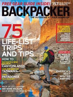 Backpacker Magazine - Your Backpacking, Hiking, Camping and Outdoor Gear Magazine Camping And Hiking, Hiking Gear, Backpacking, Chile, Outdoor Magazine, Life List, Travel Magazines, City Break, Color Photography