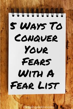 We all have fears, but are they controlling your life? Consider a fear list to take ownership and rise above your fears. These are 5 easy tips on making your list.