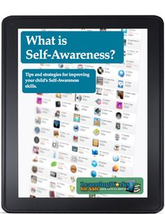 Tips to improve your child's self awareness. Free and comprehensive information about executive functioning