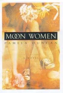 Moon Women - PAMELA DUNCAN