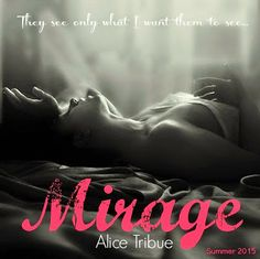 The Book Fairy Reviews: Cover Reveal~ Mirage by Alice Tribue