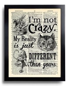 Ich bin nicht verrückt, meine Realität nur verschiedene Angebote Alice in Wonderland Print Buch Seite Kunstdruck, POSTER Vintage Wörterbuch Seite Wandkunst 452 ist