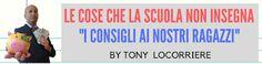 TONY LOCORRIERE: #221 - LE COSE CHE LA SCUOLA NON INSEGNA