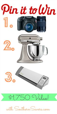 Pin To Win Giveaway: Win a Camera, Mixer or Silhouette Valued at $1,750