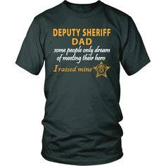 Deputy Sheriff Dad - I Raised My Hero