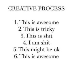 the creative process. so true.