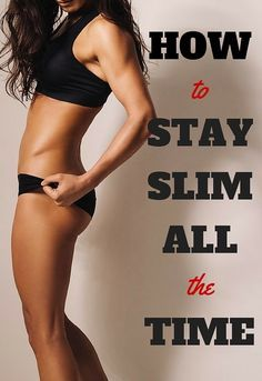 8 simple ways to stay slim all the time
