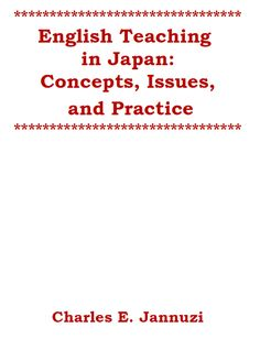 "ELT in Japan (ELT-J): COMING SOON: OUR FIRST E-BOOK ""English Teaching in Japan: Concepts, Issues and Practice"