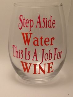 """Funny Wine Glass - """"Step Aside Water This Is a Job for Wine"""" Wine Glass. Stemmed or Stemless 20oz Glasses  Available Wine Gifts - Funny Gift - pinned by pin4etsy.com"""