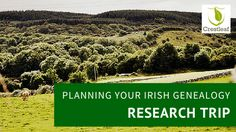 Irish Genealogy Research Trips: 5 Tips for On-Location Success How to Get the Most Out of Irish Genealogy Research Trips Abroad
